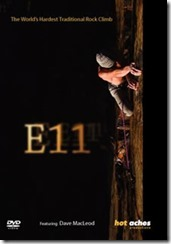 E11 is a movie about Dave Macleod climbing Rhapsody